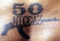 """50 Niggaz"" tattoo"